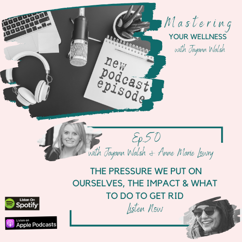 Mastering your Wellness Podcast with Jayann Walsh and AnneMarie Lowry